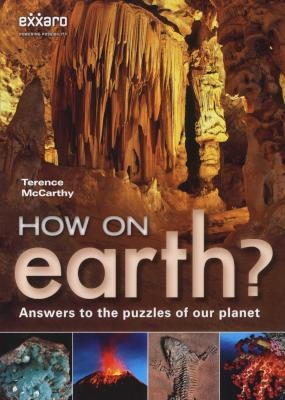 How on Earth? Answers to Puzzles of our Planet