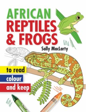 African Reptiles & Frogs – Read, Colour & Keep