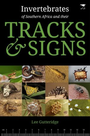 Invertebrates of Southern Africa and their Tracks and Signs