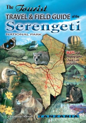 The Tourist Travel and Field Guide of the Serengeti National Park