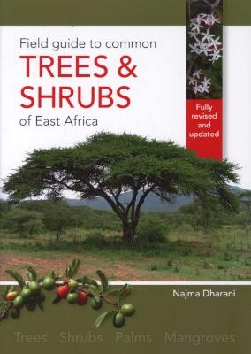 Trees & Shrubs Of East Africa – Updated 2nd Edition (features more than 400 Trees)