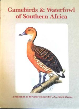 Gamebirds & Waterfowl of Southern Africa by C.G.  Finch-Davies Hard Cover (10/10) AR3