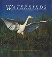 Waterbirds: the Birds of Southern Africa's Wetlands GR119
