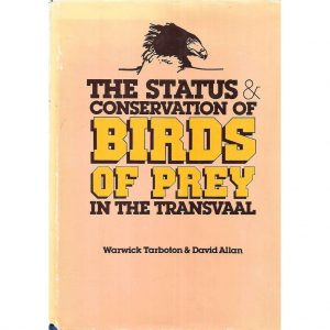 The Status and Conservation of Birds of Prey in the Transvaal  7/10  GR46