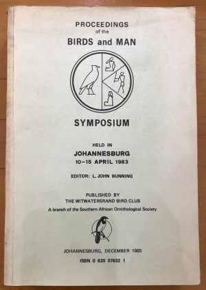 Proceedings of the Birds and Man Symposium Johannesburg April 1983    GR52