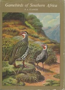 Gamebirds of Southern Africa: Guide to All the Major Sporting Birds of Africa South : P A Clancey  GR30