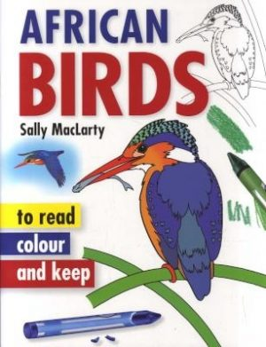 African Birds To Read, Colour & Keep