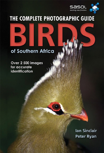 Complete Photographic Guide Birds of Southern Africa