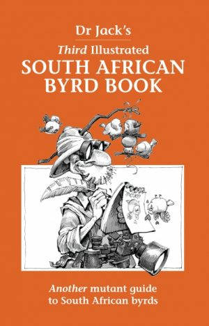 Dr Jack's Third Illustrated South African Byrd Book
