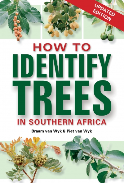 How to Identify Trees in South Africa (New Edition)