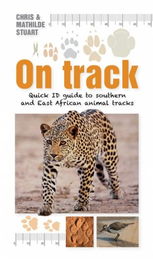 On Track: Quick ID Guide to Southern and East African Animal Tracks