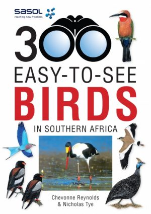 Sasol 300 Easy to See Birds in Southern Africa