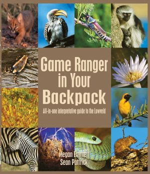 Game Ranger in Your Backpack – The Compact Companion on Mammals, Birds, Reptiles, Trees, Grasses and Tracks