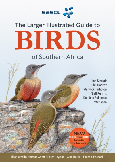 Sasol Larger Illustratd Guide to BIRDS of Southern Africa 5th Edition_ Larger
