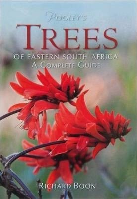 Pooley's Trees of Eastern South Africa A Complete Guide – This new Tree book covers over 1000 species in the region