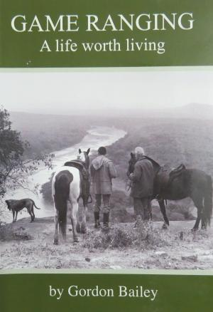 Game Ranging – A life worth living
